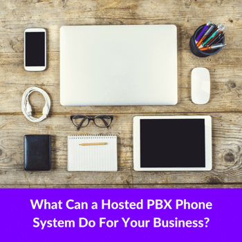 What a Hosted PBX Phone System Can Do for Your Business