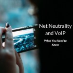 How Net Neutrality Affects VoIP - What You Need to Know