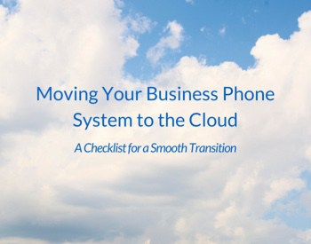 A Checklist for Moving Your Business Phone System to the Cloud