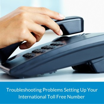 How to Avoid Problems Setting Up Your International Toll Free Number