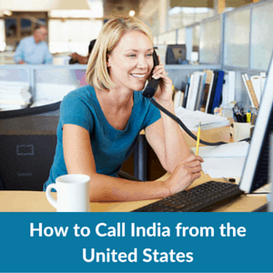 How to Call India from the United States
