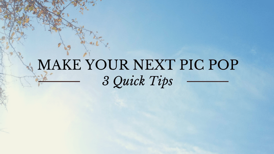 3 Quick Tips To Make Your Next Post Pop