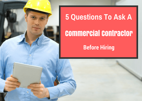 5 Questions to Ask a Commercial Contractor Before Hiring