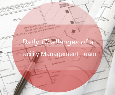 Daily Challenges of a Facility Management Team
