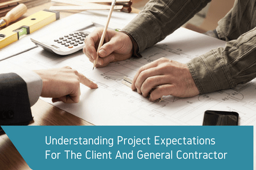understanding project expectations for client and general contractor