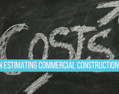 Tips on Estimating Commercial Construction Costs