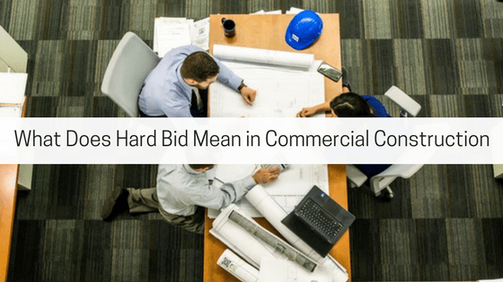 What does hard bid mean commercial construction