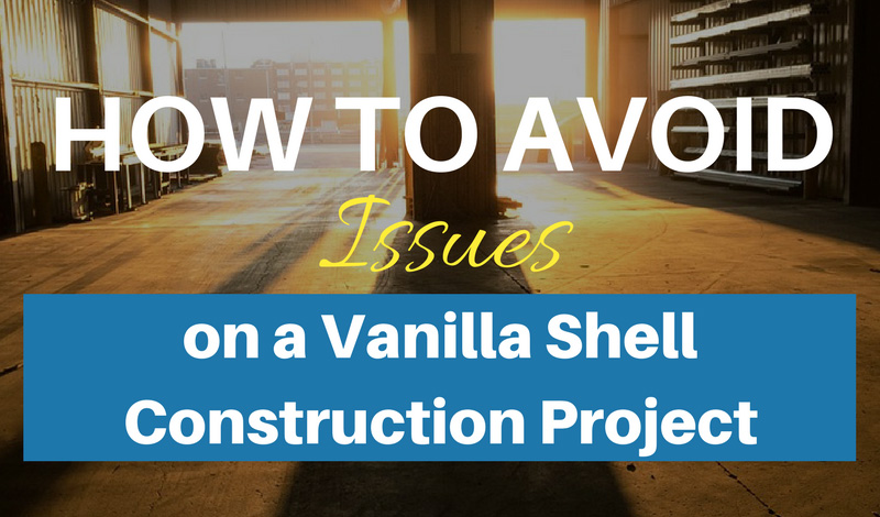How to avoid issues on a vanilla shell construction project
