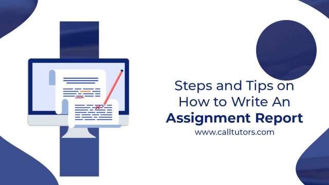 Steps and Tips on How to Write an Assignment Report