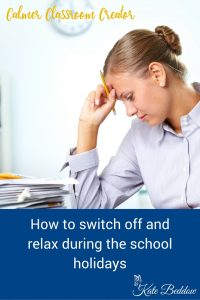 How to switch off and relax during the school holidays