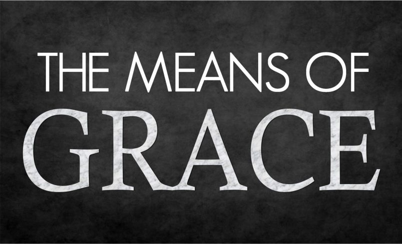 Are The Means of Grace Biblical?