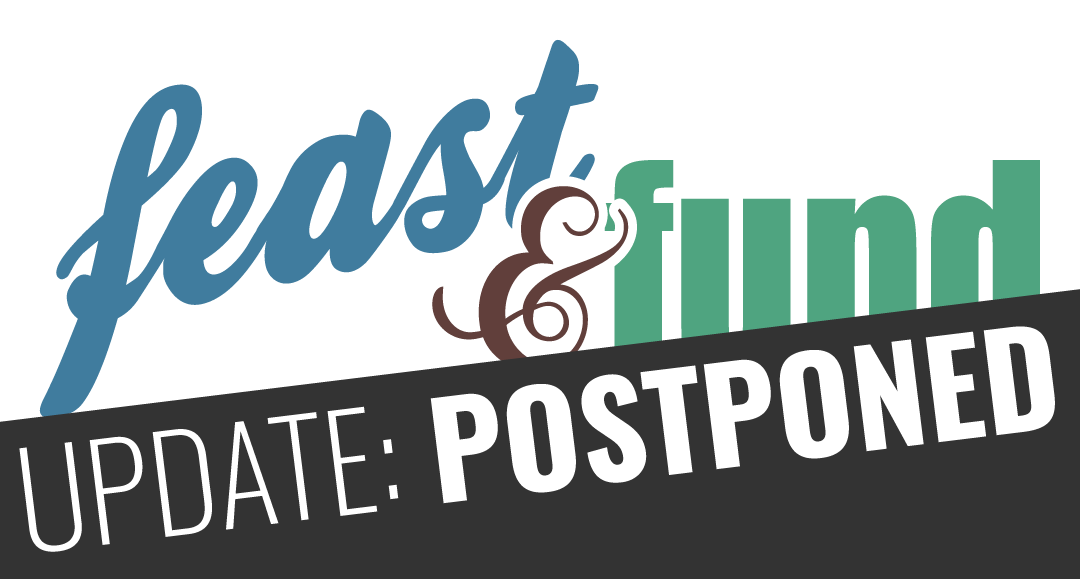 Feast & Fund Rescheduled for August 7