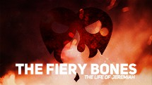 The Fiery Bones: The Life Of Jeremiah