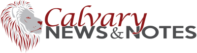 CALVARY NEWS & NOTES - WEEKLY NEWS