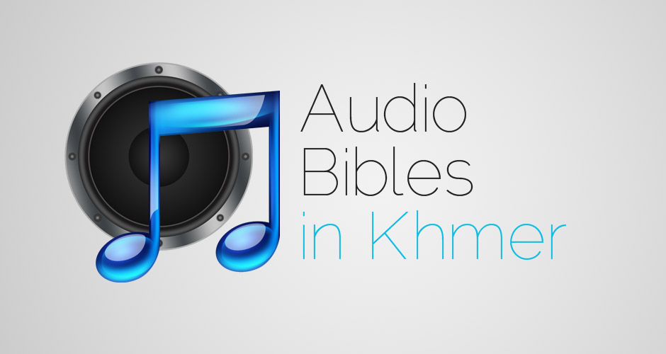 Khmer Audio Bibles - Cambodian Christian Resources