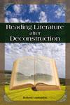 Reading Literature After Deconstruction