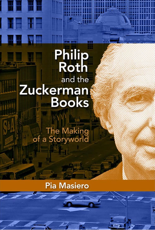 Front Cover of Philip Roth and the Zuckerman Books:  The Making of a Storyworld