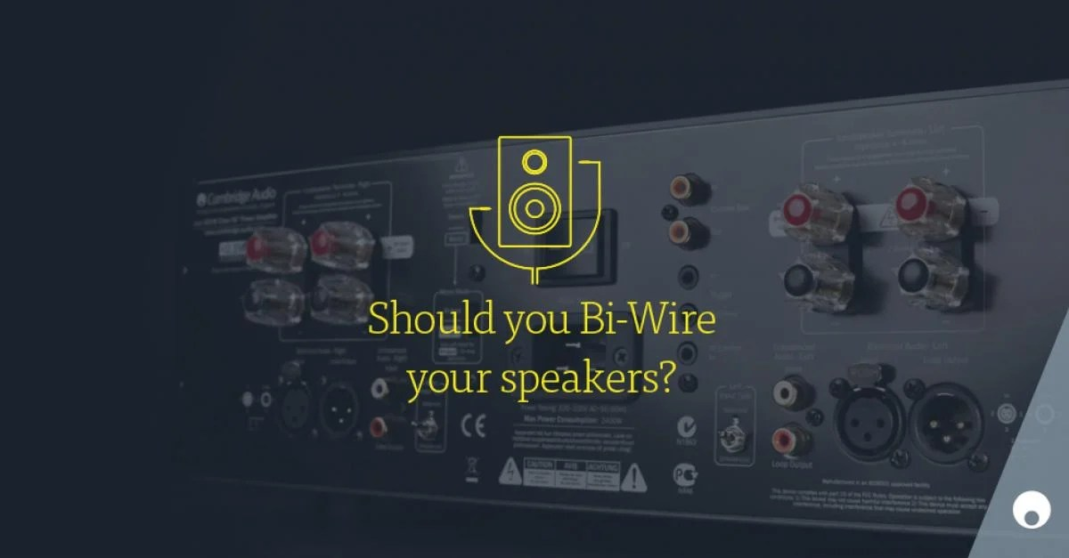 Should You BiWire Your Speakers? | Cambridge Audio