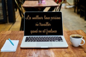 Les meilleurs lieux parisiens pour travailler quand on est freelance