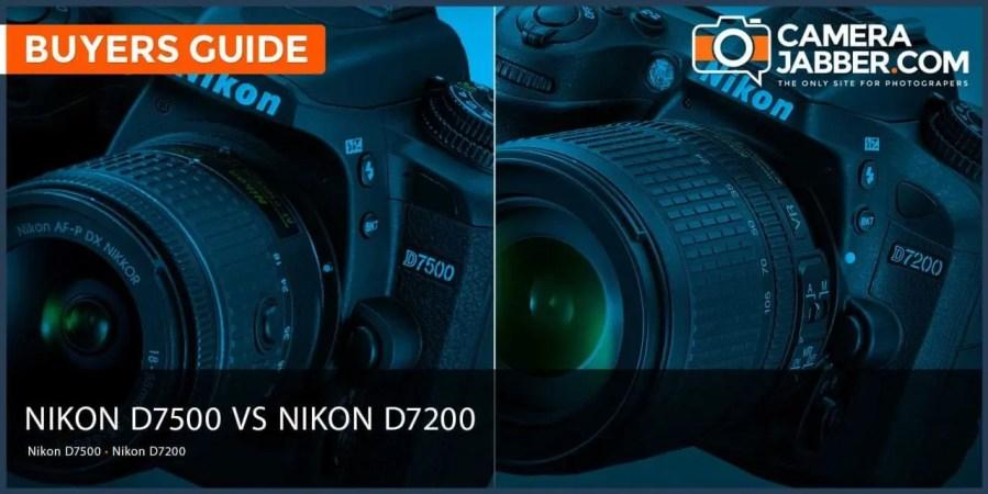 Nikon D7500 vs Nikon D7200: Key Differences