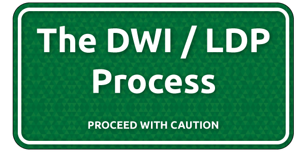 The DWI/LDP Process