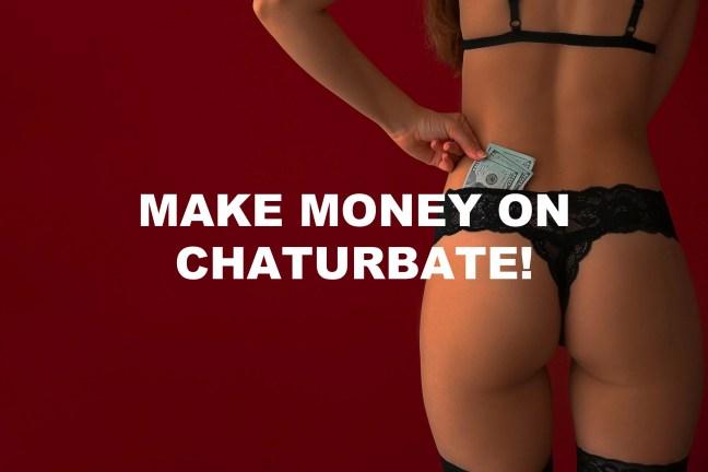 make money chaturbate
