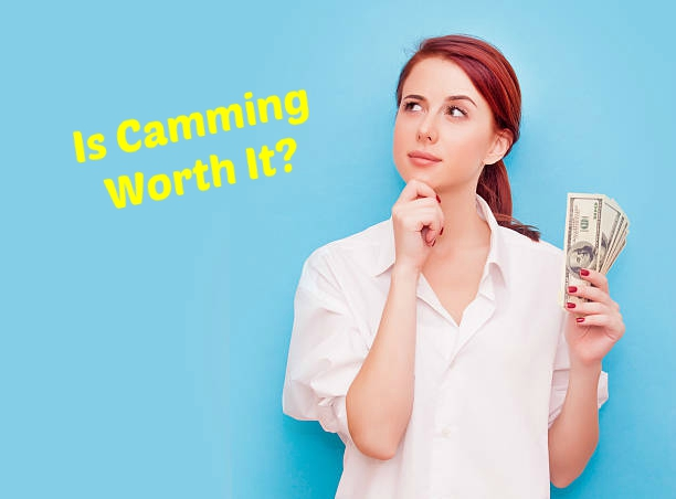 camming worth it