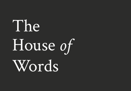 White text on a black background: The House of Words
