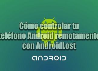 Controlar tu teléfono Android remotamente con AndroidLost