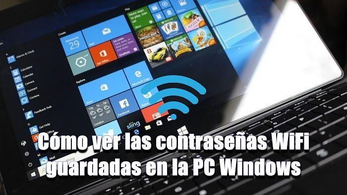 Cómo ver las contraseñas WiFi guardadas en la PC Windows