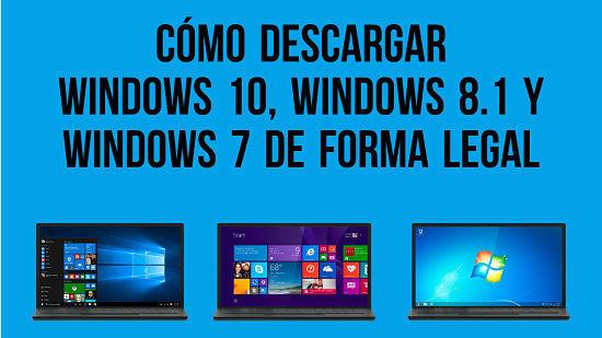 Descargar Windows 10, Windows 8.1 y Windows 7 legalmente