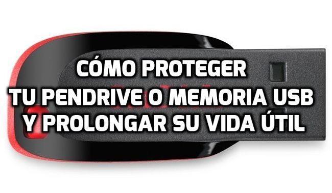 Recomendaciones para proteger la memoria flash y aumentar la vida útil del pendrive