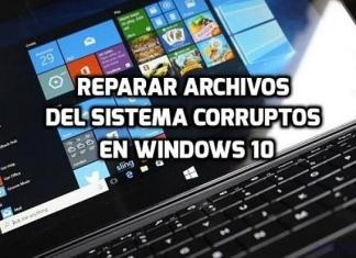 Reparar archivos del sistema corruptos en Windows 10
