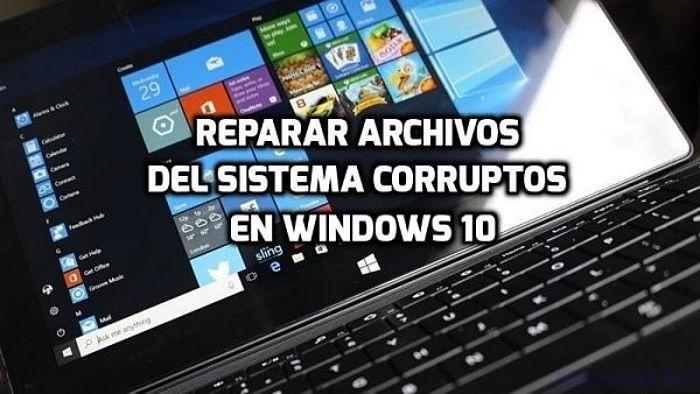 Reparar archivos del sistema corruptos en Windows 10