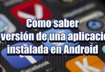 Cómo saber la versión de una aplicación instalada en Android