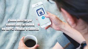 3 formas fáciles de descargar videos de Facebook en cualquier dispositivo
