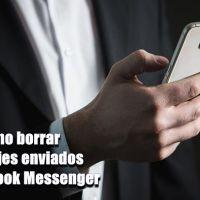 Cómo eliminar mensajes de Messenger para todos antes que lo lean o después de días