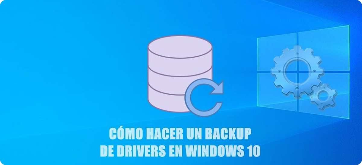Cómo hacer un backup drivers Windows 10