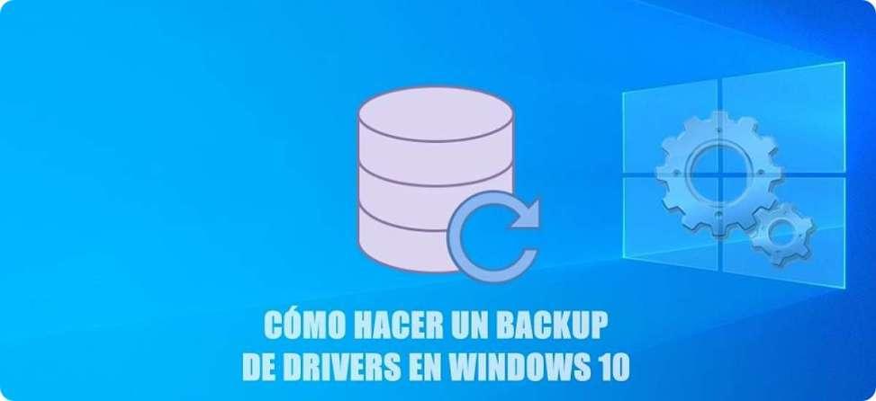 Cómo hacer copia de seguridad o backup de drivers en Windows 10