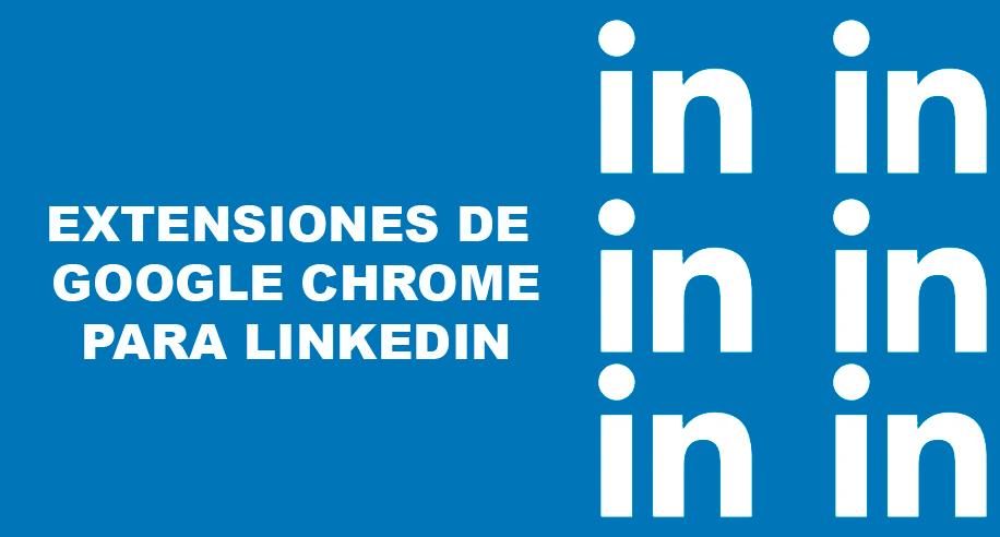 Extensiones de Google Chrome para LinkedIn