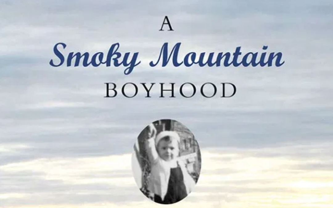 Book Review: A Smoky Mountain Boyhood: Memories, Musings, and More by Jim Casada