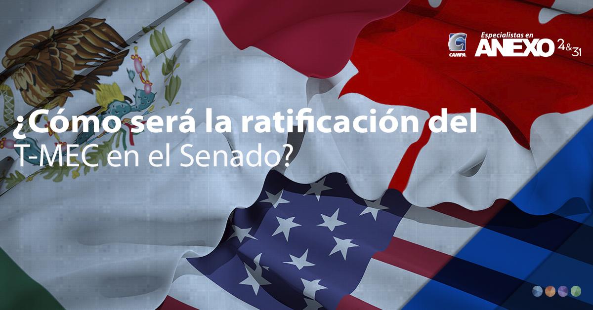 ¿Cómo será la ratificación del T-MEC en el Senado?