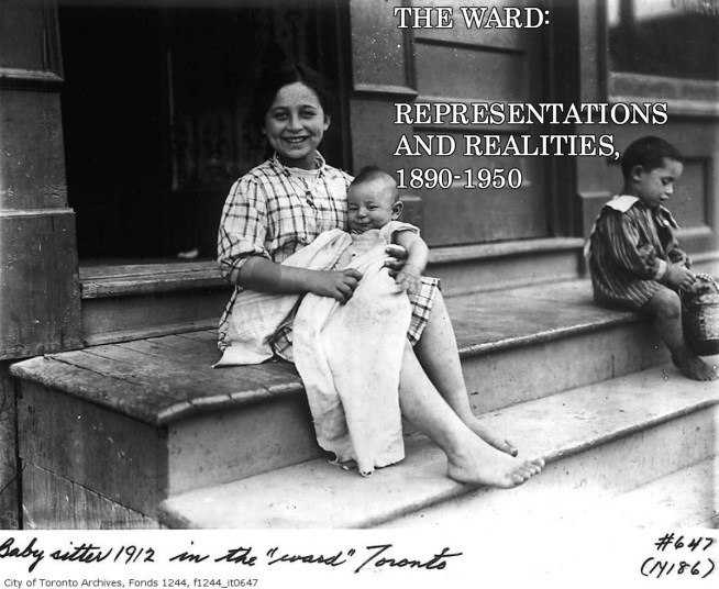 The Ward: Representations and Realities, 1890-1950