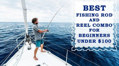 The Best Fishing Rod and Reel Combo for Beginners Under $100
