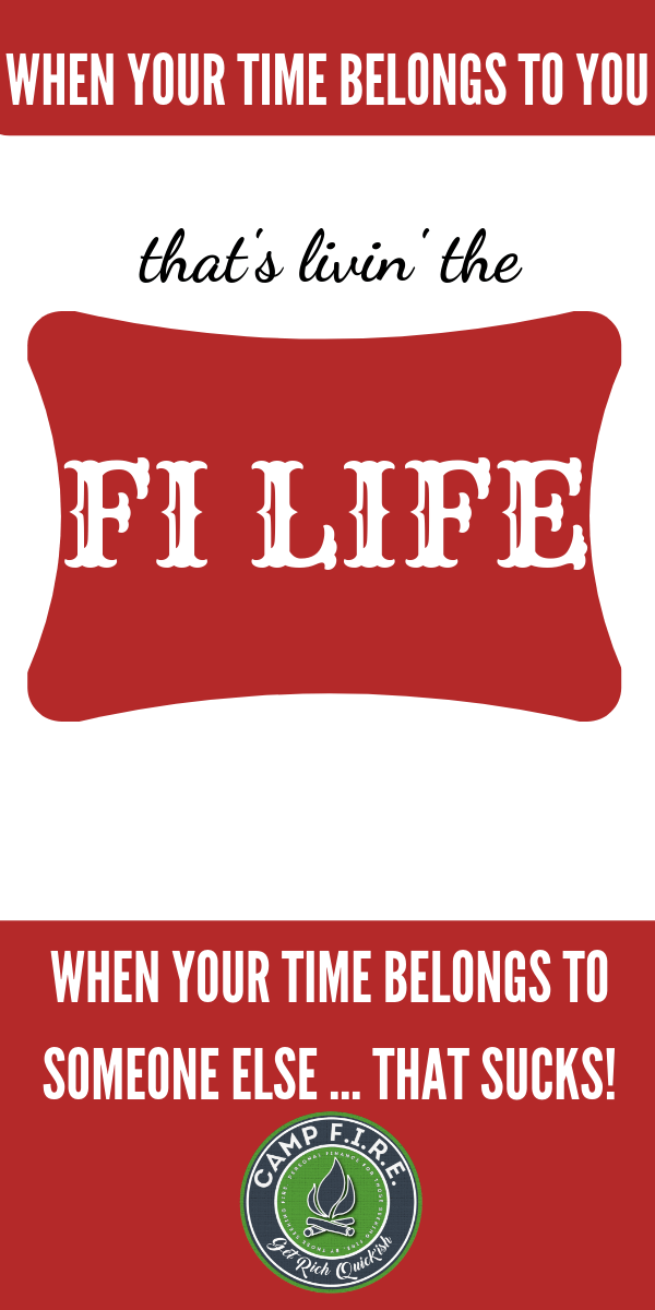 Sick of trading your #personaltime for a #Paycheck? When your #time belongs to you, that's livin the #FiLife. #FIREMovement #FinancialIndependenceRetireEarly