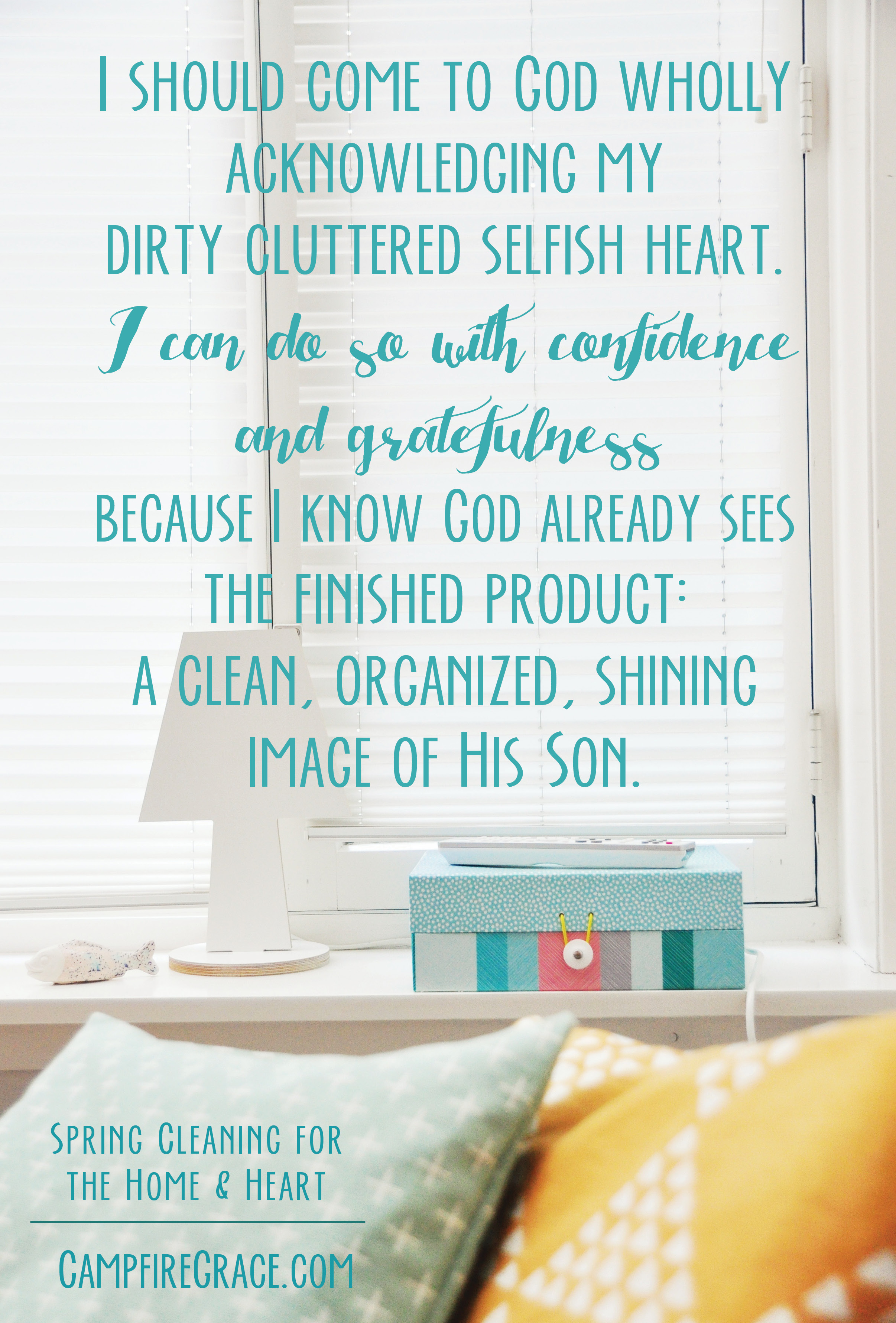 Spring Cleaning Quotes April  2014  Campfire Grace