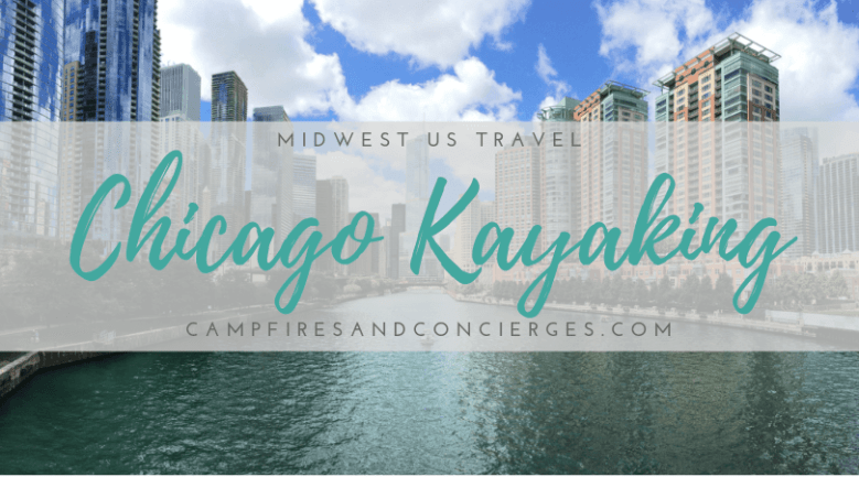 10 Spots for Lake and River Kayaking in Chicago | Campfires & Concierges