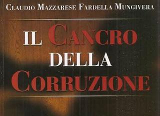 Il cancro della corruzione raccontato da Claudio Mungivera