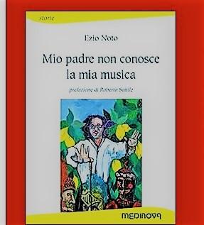 """Campobello. A  Torretta Granitola, si presenta il libro """"Mio padre non conosce la mia musica"""" di Ezio Noto"""
