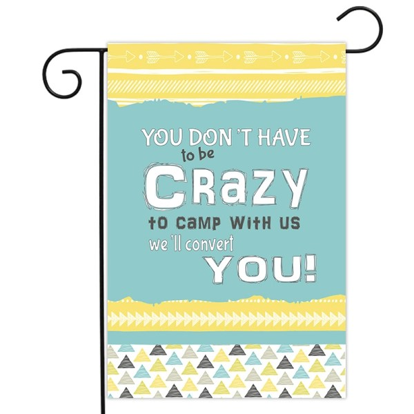 RV Camping Yard Flag You Don't Have To Be Crazy To Camp With Us We'll Convert You